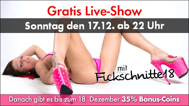 """Liveshow mit """"Fickschnitte18"""""""